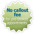 No callout fee for pre-booked appointments